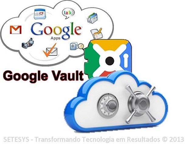 Explicando melhor o conceito do Google Vault